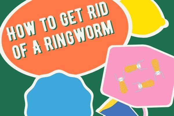 how to get rid of a ringworm