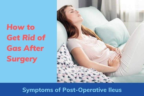 How to Get Rid of Gas After Surgery